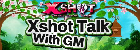Xshot Talk With GM ช่องทางติดต่อทีมงาน !!