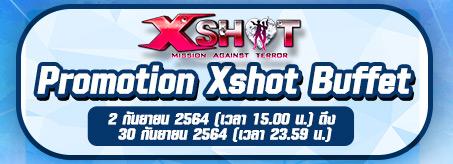 Promotion Xshot Buffet !!!